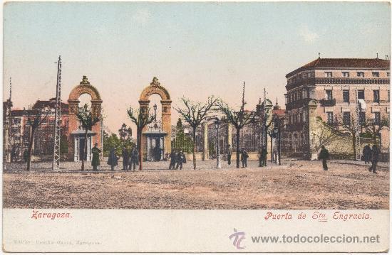 ZARAGOZA.- PUERTA DE SANTA ENGRACIA. (Postales - España - Aragón Antigua (hasta 1939))