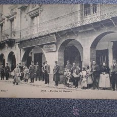 Postales: POSTAL ANTIGUA JACA PORCHES DEL MERCADO. Lote 35362459