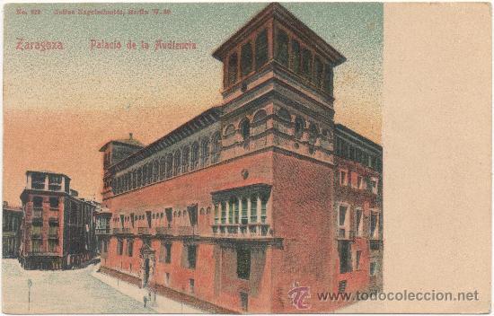 ZARAGOZA.- PALACIO DE LA AUDIENCIA. (Postales - España - Aragón Antigua (hasta 1939))