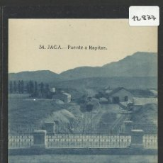 Postales: JACA - 54 - PUENTE A RAPITAN -EDICION F.H. -(12.837). Lote 35428818