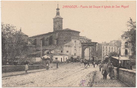 ZARAGOZA.- PUERTA DEL DUQUE É IGLESIA DE SAN MIGUEL. (Postales - España - Aragón Antigua (hasta 1939))
