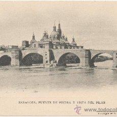 Postales: ZARAGOZA.- PUENTE DE PIEDRA Y VISTA DEL PILAR.. Lote 35819789