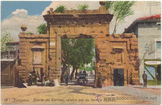 ZARAGOZA.- PUERTA DEL CARMEN, CÉLEBRE POR SU HEROICA DEFENSA. (Postales - España - Aragón Antigua (hasta 1939))