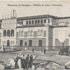 Postales: EXPOSICIÓN DE ZARAGOZA.- EDIFICIO DE ARTES É INDUSTRIAS. (1.908).. Lote 36169385