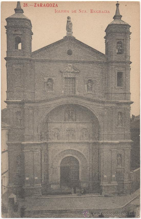 ZARAGOZA.- IGLESIA DE SANTA ENGRACIA. (Postales - España - Aragón Antigua (hasta 1939))