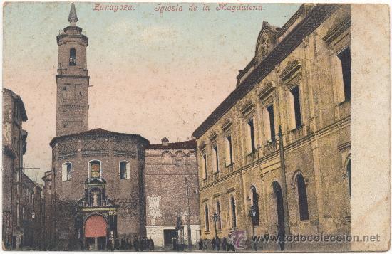 ZARAGOZA.- IGLESIA DE LA MAGDALENA. (Postales - España - Aragón Antigua (hasta 1939))