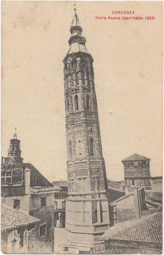 ZARAGOZA.- TORRE NUEVA (DERRIBADA EN 1893). (Postales - España - Aragón Antigua (hasta 1939))