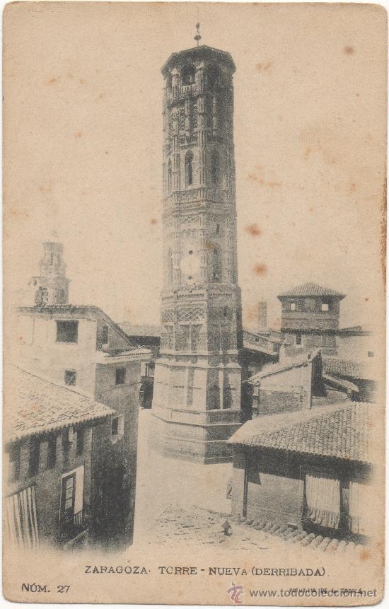 ZARAGOZA.- TORRE NUEVA (DERRIBADA). (Postales - España - Aragón Antigua (hasta 1939))