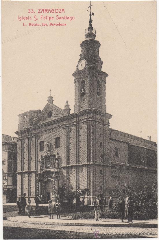 ZARAGOZA.- IGLESIA DE SAN FELIPE Y SANTIAGO EL MENOR. (Postales - España - Aragón Antigua (hasta 1939))