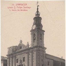 Postales: ZARAGOZA.- IGLESIA DE SAN FELIPE Y SANTIAGO EL MENOR.. Lote 36444494