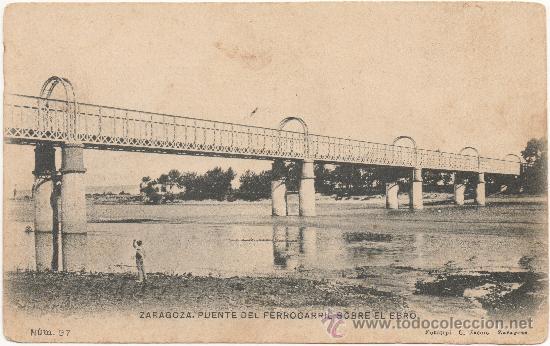ZARAGOZA.- PUENTE DEL FERROCARRIL SOBRE EL EBRO. (Postales - España - Aragón Antigua (hasta 1939))
