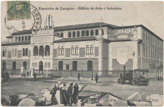 EXPOSICIÓN DE ZARAGOZA.- EDIFICIO DE ARTES É INDUSTRIAS. (1908). (Postales - España - Aragón Antigua (hasta 1939))