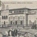 Postales: EXPOSICIÓN DE ZARAGOZA.- EDIFICIO DE ARTES É INDUSTRIAS. (1908).. Lote 36490498