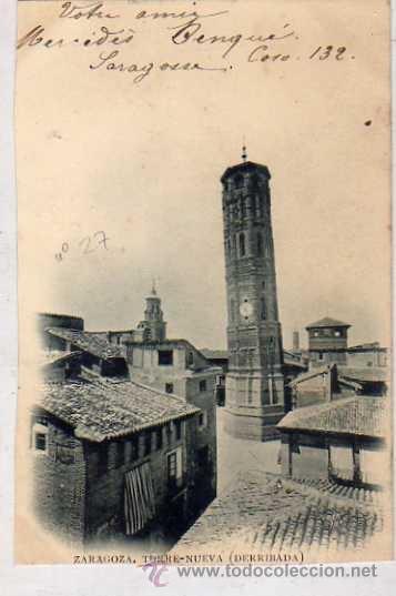 ZARAGOZA. TORRE NUEVA (DERRIBADA) L. ESCOLA. REVERSO SIN DIVDIIR. CIRCULADA. (Postales - España - Aragón Antigua (hasta 1939))