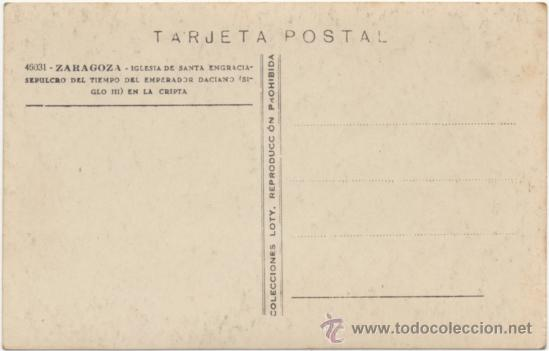 Postales: ZARAGOZA. IGLESIA DE SANTA ENGRACIA. SEPULCRO DEL TIEMPO DEL EMPERADOR DACIANO (S.III) EN LA CRIPTA. - Foto 2 - 36646068