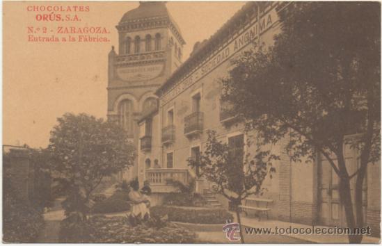 ZARAGOZA.- ENTRADA A LA FABRICA DE CHOCOLATES ORÚS. (Postales - España - Aragón Antigua (hasta 1939))