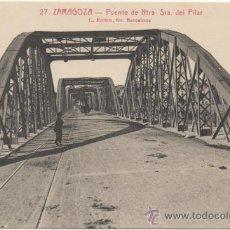 Postales: ZARAGOZA.- PUENTE DE NUESTRA SEÑORA DEL PILAR.. Lote 36687240