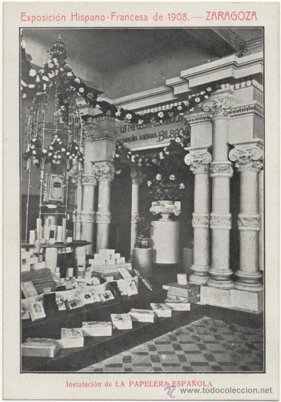 ZARAGOZA.- EXPOSICIÓN HISPANO-FRANCESA DE 1908. INSTALACIÓN DE LA PAPELERA ESPAÑOLA. (Postales - España - Aragón Antigua (hasta 1939))