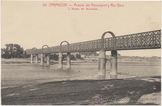 ZARAGOZA.- PUENTE DEL FERROCARRIL Y RÍO EBRO. (Postales - España - Aragón Antigua (hasta 1939))
