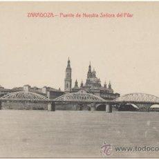 Postales: ZARAGOZA.- PUENTE DE NUESTRA SEÑORA DEL PILAR.. Lote 37057688