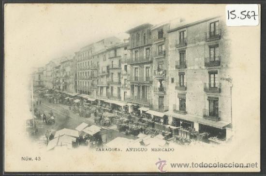 ZARAGOZA - ANTIGUO MERCADO - 43 FOTOTIPIA ESCOLÁ -REVERSO SIN DIVIDIR-(15.567) (Postales - España - Aragón Antigua (hasta 1939))