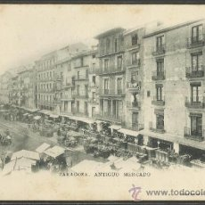 Postales: ZARAGOZA - ANTIGUO MERCADO - 43 FOTOTIPIA ESCOLÁ -REVERSO SIN DIVIDIR-(15.567). Lote 37159378