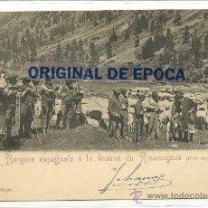 Postales: (PS-37748)POSTAL HUESCA. BIELSA. GISTAÍN. PASTORES ESPAÑOLES EN LA ADUANA DE RIOUMAJOUS. HACIA 1900.. Lote 206346920