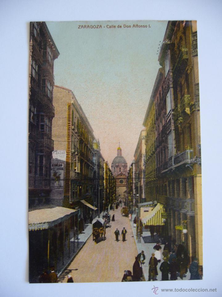 POSTAL ZARAGOZA. CALLE DE DON ALFONSO I. NO CIRCULADA. (Postales - España - Aragón Antigua (hasta 1939))