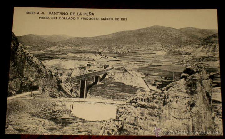 ANTIGUA POSTAL DEL PANTANO DE LA PEÑA (HUESCA) - PRESA DEL COLLADO Y VIADUCTO, MARZO DE 1912. SERIE (Postales - España - Aragón Antigua (hasta 1939))