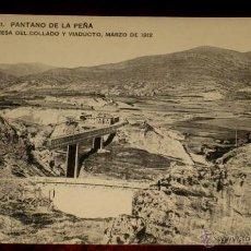 Postales: ANTIGUA POSTAL DEL PANTANO DE LA PEÑA (HUESCA) - PRESA DEL COLLADO Y VIADUCTO, MARZO DE 1912. SERIE . Lote 39588477