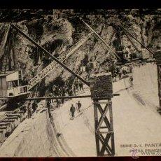 Postales: ANTIGUA POSTAL DEL PANTANO DE LA PEÑA (HUESCA) - PRESA PRINCIPAL, MARZO 1913. SERIE D - 1.- HAUSER Y. Lote 39588562