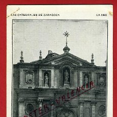 Postales: POSTAL ZARAGOZA, CATEDRAL, LA SEO, FACHADA PRINCIPAL, P91759. Lote 41263506