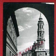 Postales: POSTAL ZARAGOZA, CATEDRAL LA SEO, P91771. Lote 41263772