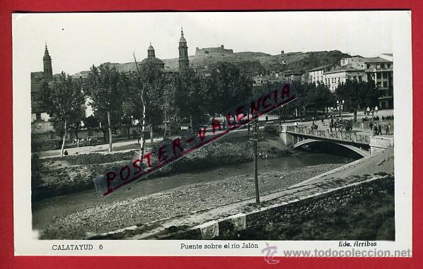POSTAL CALATAYUD, ZARAGOZA, PUENTE SOBRE EL RIO JALON, P91832 (Postales - España - Aragón Antigua (hasta 1939))