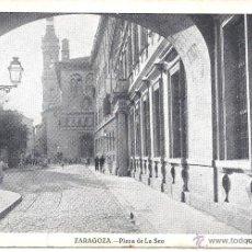Postales: PS3813 ZARAGOZA 'PLAZA DE LA SEO'. FOTO LUKER. SIN CIRCULAR. Lote 42104749