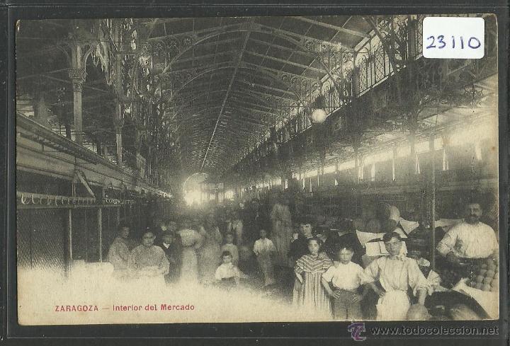 ZARAGOZA - INTERIOR DEL MERCADO - (23110) (Postales - España - Aragón Antigua (hasta 1939))