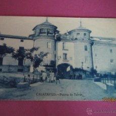 Postales: ANTIGUA TARJETA POSTAL - PUERTA DE TERRER , CALATAYUD , ZARAGOZA - AÑO 1920-30S.. Lote 45312242