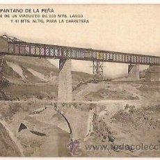 Postales: ANTIGUA POSTAL SERIA A 14 PANTANO DE LA PEÑA MONTAJE DE UN VIADUCTO DE 200 MTS LARGO Y 40 MTS ALTO P. Lote 49157207