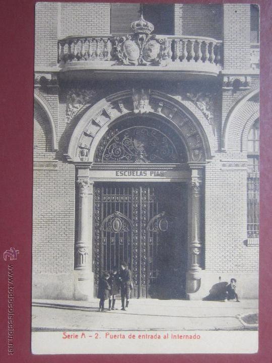 ZARAGOZA, COLEGIO ESCUELAS PIAS , PUERTA DE ENTRADA AL L INTERNADO. (FOTOTIPIA THOMAS). SERIE A Nº2. (Postales - España - Aragón Antigua (hasta 1939))