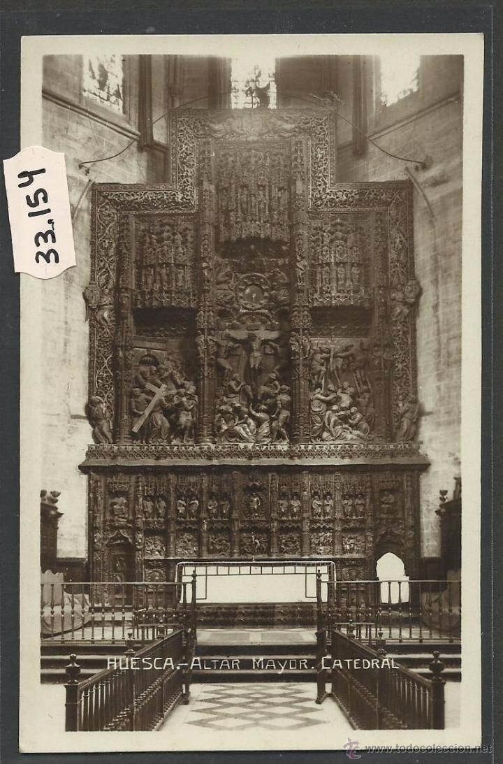 HUESCA - CATEDRAL ALTAR MAYOR - FOTOGRAFICA - (33154) (Postales - España - Aragón Antigua (hasta 1939))