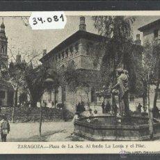 Postales: ZARAGOZA - PLAZA DE LA SEO - AL FONDO LA LONJA Y EL PILAR - FOT LUKER - (34081). Lote 50690504
