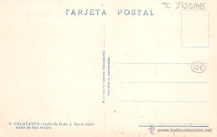 Postales: CALATAYUD ( ZARAGOZA).- CALLE DE DATO Y TORRE INCLINADA DE SAN PEDRO - Foto 2 - 27305985