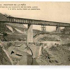 Postales: HUESCA PANTANO DE LA PEÑA MONTAJE VIADUCTO PARA LA CARRETERA. IMP. HAUSER Y MENET. ISN CIRCULAR. Lote 55242057