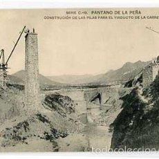 Postales: HUESCA PANTANO DE LA PEÑA CONSTRUCCION PILAS VIADUCTO DE CARRETERA. HAUSER Y MENET. SIN CIRCULAR. Lote 55779028