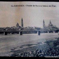Postales: ZARAGOZA - Nº 15 PUENTE DE NTRA. SEÑORA DEL PILAR -PRIMERA SERIE- POSTAL NO CIRCULADA- ARAGÓN. Lote 56087373