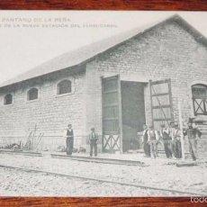 Postales: ANTIGUA POSTAL DEL PANTANO DE LA PEÑA (HUESCA) - MUELLE DE LA NUEVA ESTACION DEL FERROCARRIL. SERIE . Lote 57818533