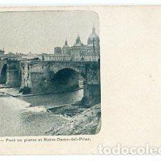 Postales: ZARAGOZA. PONT EN PIERRE ET NOTRE DAME DEL PILAR. PUENTE DE PIEDRA Y EL PILAR REVERSO SIN DIVIDIR. Lote 78268833