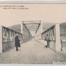 Postales: SERIE B - 20 PANTANO DE LA PEÑA. VIADUCTO PARA LA CARRETERA. SIN CIRCULAR. HAUSER.. Lote 78878245
