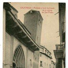 Postales: ZARAGOZA CALATAYUD PORTADA Y TORRE INCLINADA DE LA IGLESIA DE SAN PEDRO. SIN CIRCULAR. Lote 80023429