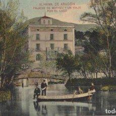 Postales: ALHAMA DE ARAGÓN (ZARAGOZA) - PALACIO DE MATHEU Y UN VIAJE POR EL LAGO - EDITOR M. BOROBIO. Lote 87033416
